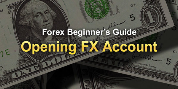 Online Forex Trading Account, How Can I open an FX account